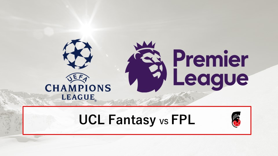 Differences between UCL Fantasy and FPL